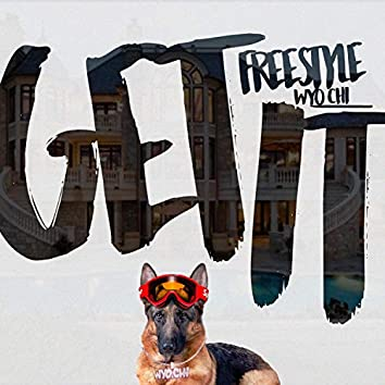 Get It (Freestyle)