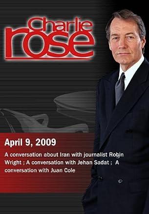 Charlie Rose - Robin Wright /Jehan Sadat / Juan Cole (April 9, 2009)