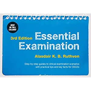 Essential Examination, third edition: Step-by-step guides to clinical examination scenarios with practical tips and key facts for OSCEs Kindle Edition