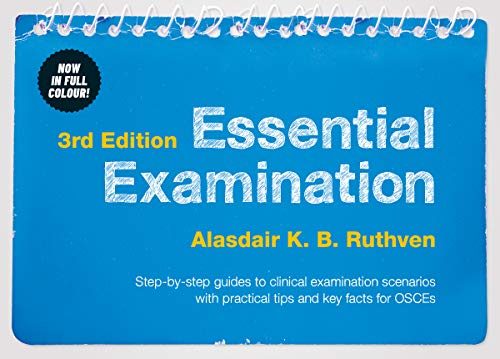 Essential Examination, third edition: Step-by-step guides to clinical examination scenarios with pra