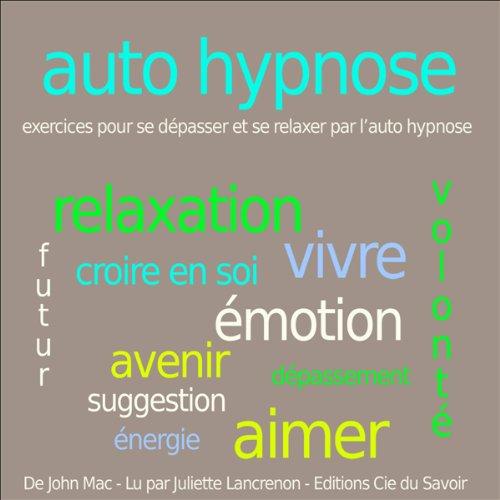 Autohypnose - exercices pour se relaxer et se dépasser par l'autohypnose audiobook cover art
