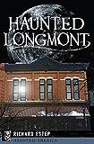 Haunted Longmont (Haunted America)
