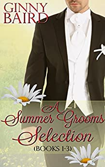 A Summer Grooms Selection (Books 1 - 3) (Summer Grooms Series Book 5) by [Ginny Baird]