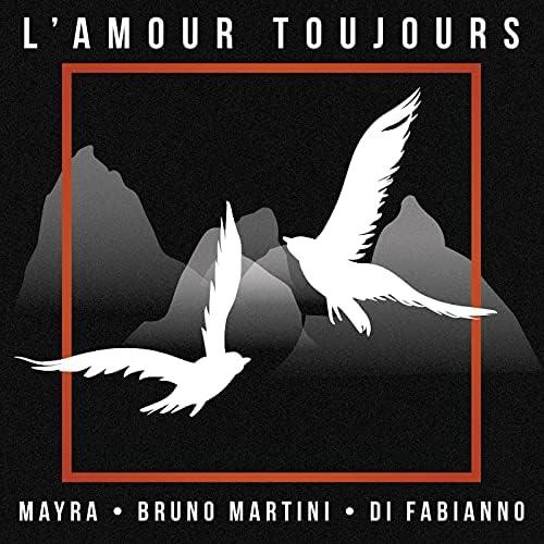 Mayra, Bruno Martini & Di Fabianno