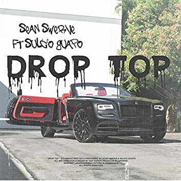 Drop Top (feat. Sulcio Guapo)