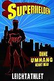 Superhelden ohne Umhang nennt man LEICHTATHLET: LEICHTATHLET Notizbuch • Notizheft • Journal • Tagebuch oder Schreibheft • Lustiges Geschenk für gute ... im A5+ Format, Punktraster mit Softcover