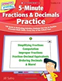 5-Minute Fractions & Decimals Practice: 180 Quick & Motivating Activities Students Can Use to Practice Essential Math Skills-Every Day of the School, Interactive Whiteboard Activities ,Grades 4-8