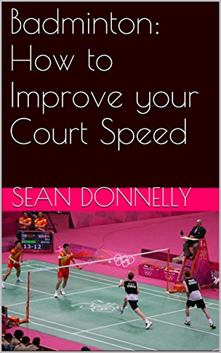 Badminton: How to Improve your Court Speed (English Edition)