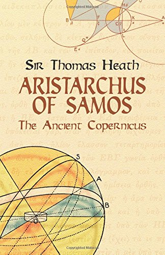 Aristarchus of Samos: The Ancient Copernicus (Dover Books on Astronomy)