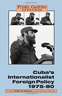 Fidel Castro Speeches: Cuba's Internationalist Foreign Policy, 1975-80 (v. 1) (English and Spanish Edition)