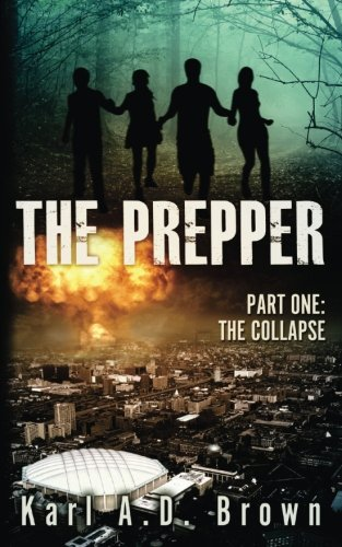 The Prepper: Part One: The Collapse