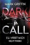 Dark Call - Du wirst mich nicht finden (Holly Wakefield, Band 1)