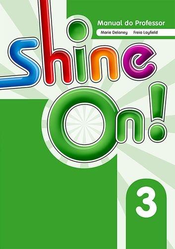 Shine On. 3 - Teacher´s Book Pack
