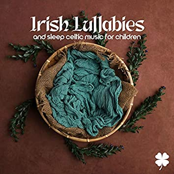 Happy Green Clover: Irish Lullabies and Sleep Celtic Music for Children - Calming Irish Flute, Gentle Celtic Harp