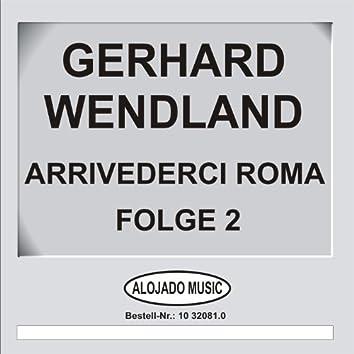 Arrivederci Roma Folge 2