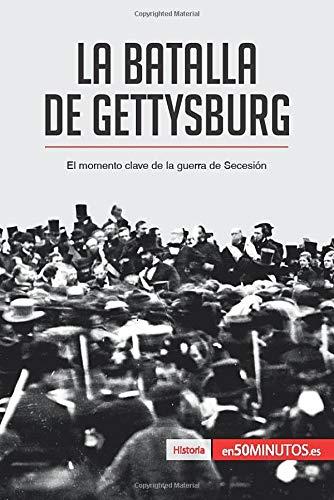 La batalla de Gettysburg: El momento clave de la guerra de Secesión