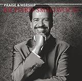 Richard Smallwood With Vision - The Praise & Worship Songs of Richard Smallwood