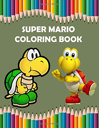 Super Mario Coloring Book: Great Funny Activity Coloring Book for Nintendo Gamer and Boys, Girls, Toddlers, Preschoolers, Kids (Ages 3-6, 6-8, 8-12) (Exclusive Illustrations)