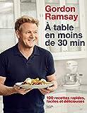 Gordon Ramsay - 100 recettes rapides, faciles et délicieuses