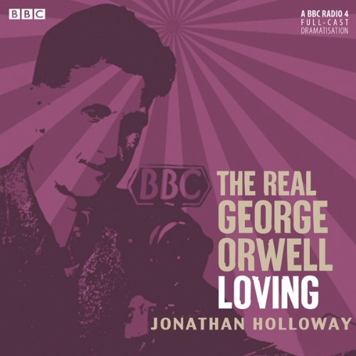 The Real George Orwell: Loving audiobook cover art