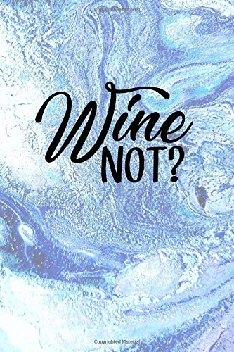 Wine Not?: Wine tasting party review book