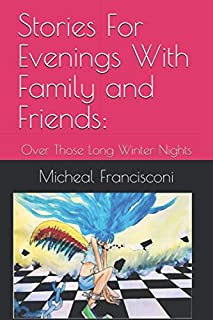 Stories For Evenings With Family and Friends:: Over Those Long Winter Nights