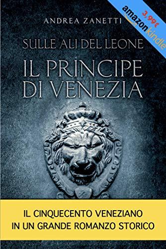 Sulle Ali del Leone - Il Principe di Venezia