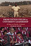 From Cotton Fields to University Leadership: All Eyes on Charlie, A Memoir (Well House Books)