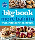 The Big Book of More Baking with Refrigerated Dough (Betty Crocker Big Books)