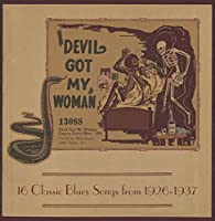 DEVIL GOT MY WOMAN: 16 CLASSIC BLUES SONGS FROM 1926-1937 [LP] (RED & YELLOW STARBURST VINYL) [Analog]
