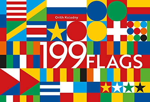 199 Flags: Shapes, Colors, and Motifs from Around the World