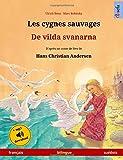 Les cygnes sauvages – De vilda svanarna.  Livre bilingue pour enfants adapté d'un conte de fées de Hans Christian Andersen (français – suédois) (www.childrens-books-bilingual.com)