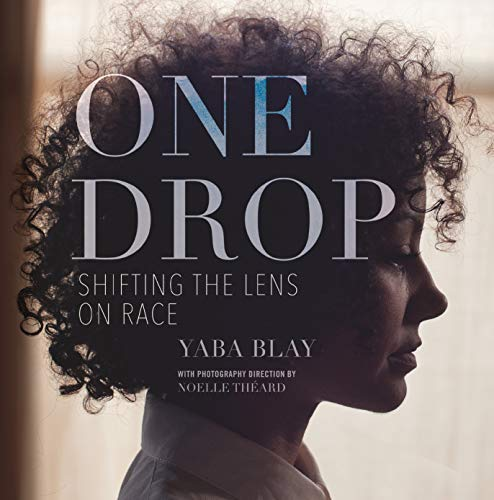 [Yaba Blay ]-[One Drop: Shifting The Lens on Race]-[Hardcover]