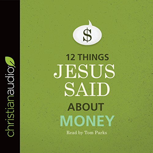 12 Things Jesus Said about Money audiobook cover art