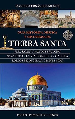 Guía histórica, mística y misteriosa de Tierra Santa (Espiritualidad) eBook: Fernández Muñoz, Manuel: Amazon.es: Tienda Kindle
