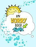 My Worry Book for Kids: A journal for coping with stress and anxiety...
