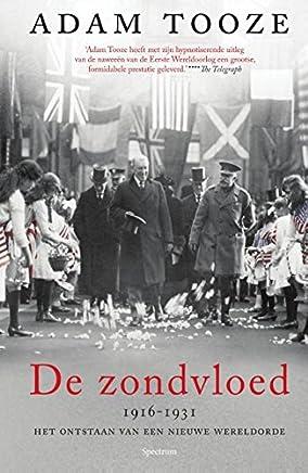 De zondvloed: 1916-1931 het ontstaan van een nieuwe wereldorde