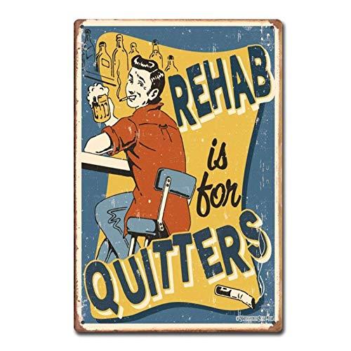 Generic Brands Rehab Quitters Plaque rétro en fer avec inscription en anglais « Rehab Quitters »