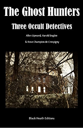 The Ghost Hunters: Three Occult Detectives (Black Heath Gothic, Sensation and Supernatural) (English Edition)