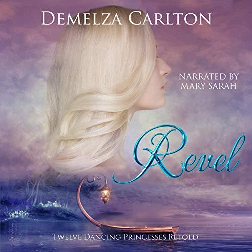 Revel: Twelve Dancing Princesses Retold cover art