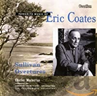 Favourite Music of Eric Coates & Sullivan Overture