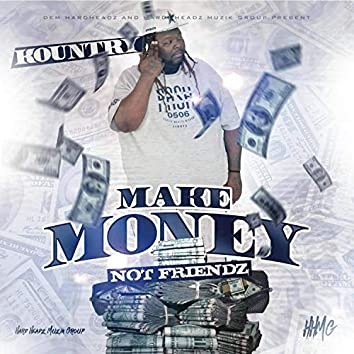 Make Money Not Friendz