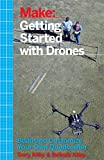 Getting Started with Drones: Build and Customize Your Own Quadcopter (English Edition)
