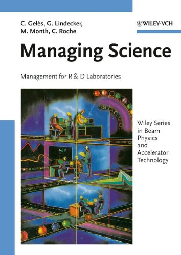 Managing Science: Management for R&D Laboratories (Wiley Series in Beam Physics and Accelerator Technology)
