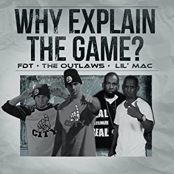 Why Explain the Game? (feat. Young Noble, Hussein Fatal & Lil Mac)