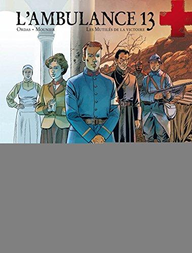 L'ambulance 13 - volume 6 - Gueule de guerre