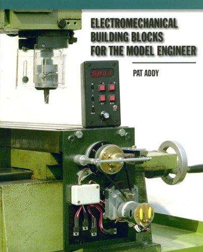 Electromechanical Building Blocks for the Model Engineer