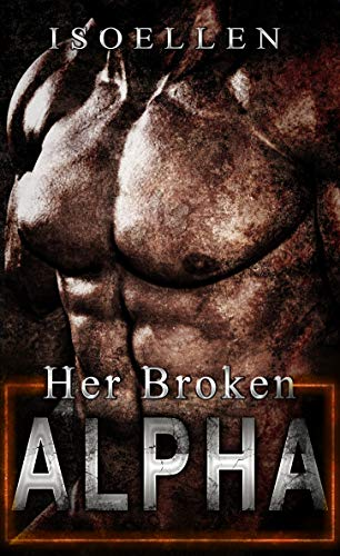 Her Broken Alpha by Isoellen