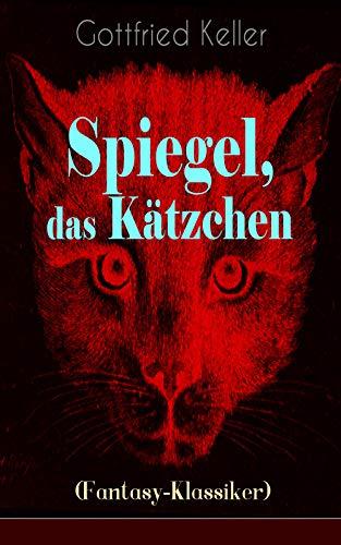 Spiegel, das Kätzchen (Fantasy-Klassiker): Zauberer-Geschichte aus dem Mittelalter