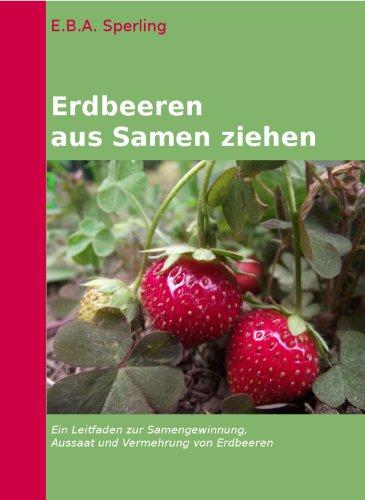 Erdbeeren selber säen und ziehen (Erdbeerpflege 1)